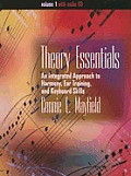 Theory Essentials Volume I An Integrated Approach to Harmony Ear Training & Keyboard Skills