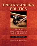 Understanding Politics: Ideas, Institutions and Issues (Non-Infotrac Version)