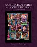 Social Welfare Policy & Social Programs A Values Perspective