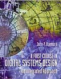 First Course in Digital Systems Design : an Integrated Approach (00 Edition)