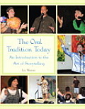 Oral Tradition Today An Introduction to the Art of Storytelling