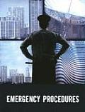 Emergency Procedures: Taken From: Understanding Terrorism and Managing the Consequences, by Paul M. Maniscalco and Hank T. Christen; Mass Ca