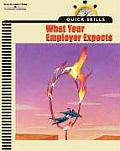Quick Skills: What Your Employer Expects (Quick Skills)