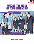Making the Most of Your Internship [With CDROM]