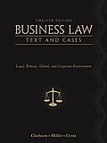 Business Law Text & Cases Legal Ethical Global & Corporate Environment