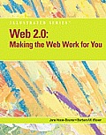 Making the Web Work for You Web 2.0 Illustrated