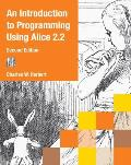 Introduction To Programming Using Alice 2.2 (2ND 11 Edition)