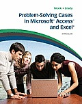 Problem Solving Cases in Microsoft Access and Excel (8TH 11 - Old Edition)