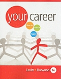 Your Career: How to Make It Happen [With CDROM]