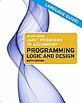 Java Programs To Accompany Farrell : Programming Logic and Design - Lang. Guide (6TH 11 - Old Edition)