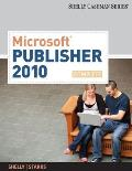 Microsoft Publisher 2010: Complete (Shelly Cashman Series(r) Office 2010)