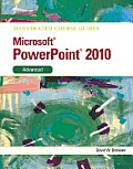 Illustrated Course Guide: Microsoft Powerpoint 2010 Advanced (12 Edition)
