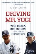 Driving Mr Yogi Yogi Berra Ron Guidry & Baseballs Greatest Gift