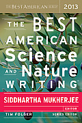 The Best American Science and Nature Writing 2013 (Best American)