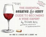 The Essential Scratch and Sniff Guide to Becoming a Wine Expert: Take a Whiff of That Cover
