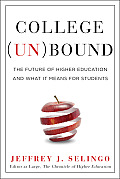 College UnBound The Future of Higher Education & What It Means for Students
