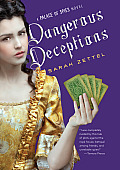 Palace Of Spies #02: Dangerous Deceptions: Being The Latest Volume In The Entirely True & Wholly... by Sarah Zettel
