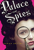 Palace Of Spies #01: Palace Of Spies by Sarah Zettel