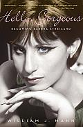 Hello Gorgeous Becoming Barbra Streisand