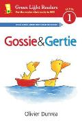 Gossie and Gertie (Reader) (Green Light Readers Level 1)
