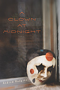 A Clown at Midnight: Poems