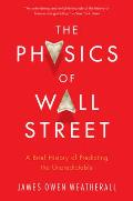 Physics of Wall Street A Brief...