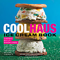 Coolhaus Ice Cream Book Custom Built Sandwiches with Crazy Good Combos of Cookies Ice Creams Gelatos & Sorbets