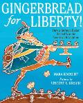 Gingerbread for Liberty!: How a...