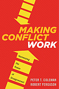 Making Conflict Work Harnessing the Power of Disagreement