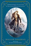 Princess Bride S Morgensterns Classic Tale of True Love & High Adventure