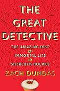 Great Detective The Amazing Rise...