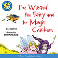 The Wizard, the Fairy, and the Magic Chicken (Laugh-Along Lessons)