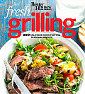 Better Homes & Gardens Fresh Grilling 200 Delicious Good For You Seasonal Recipes