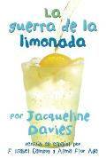 La Guerra de la Limonada = The Lemonade War Spanish (Guerra de la Limonada)