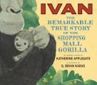Ivan The Remarkable True Story of the Shopping Mall Gorilla
