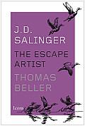 J D Salinger The Escape Artist