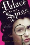 Palace Of Spies #1: Palace Of Spies by Sarah Zettel