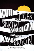 White Tiger on Snow Mountain: Stories