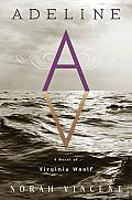 Adeline A Novel of Virginia Woolf