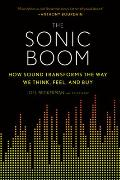 Sonic Boom How Sound Transforms the Way We Think Feel & Buy