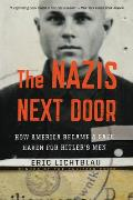 Nazis Next Door How America Became a Safe Haven for Hitlers Men