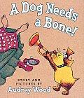 Dog Needs A Bone