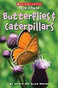 True Or False Butterflies & Caterpillars