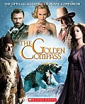 The Golden Compass: The Official Illustrated Movie Companion by Scholastic