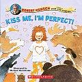Kiss Me Im Perfect