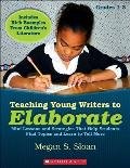 Teaching Young Writers to Elaborate Grades 1 - 3