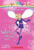 Rainbow Magic: Fun Day Fairies #05: Felicity the Friday Fairy