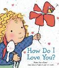 How Do I Love You