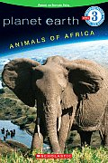 Planet Earth: Animals of Africa (Scholastic Readers: Growing Reader, Level 3)