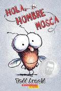 Hola, Hombre Mosca = Hello, Fly Man (Scholastic en Espanol)